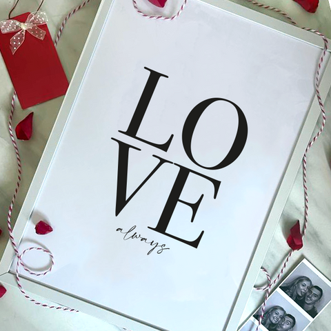 LOVE ALWAYS - VALENTINE'S PRINT