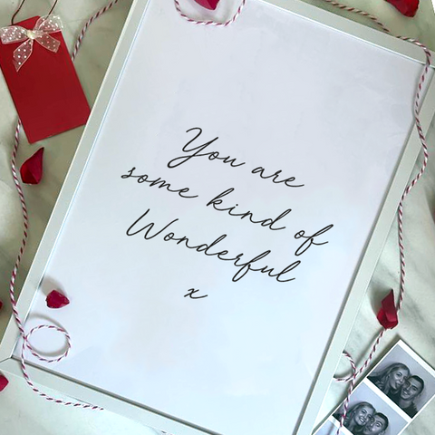 YOU ARE SOME KIND OF WONDERFUL - VALENTINE'S PRINT