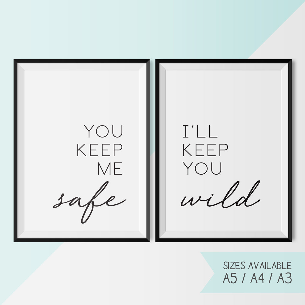 YOU KEEP ME SAFE I'LL KEEP YOU WILD - Set