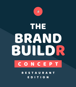 The BrandBuildr Concept (Restaurant Edition)