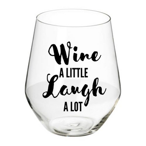 Stemless Wine Glass- Wine a Little Laugh a Lot