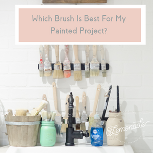 Which Brush Is Best for My Painted Project?