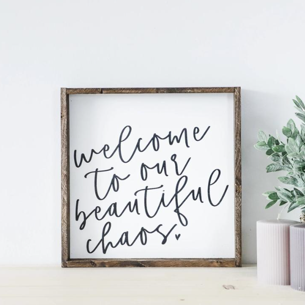 Beautiful Chaos | Wooden Sign