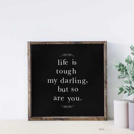 Life Is Tough | Wooden Sign