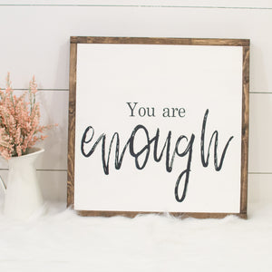 You Are Enough | Wooden Sign