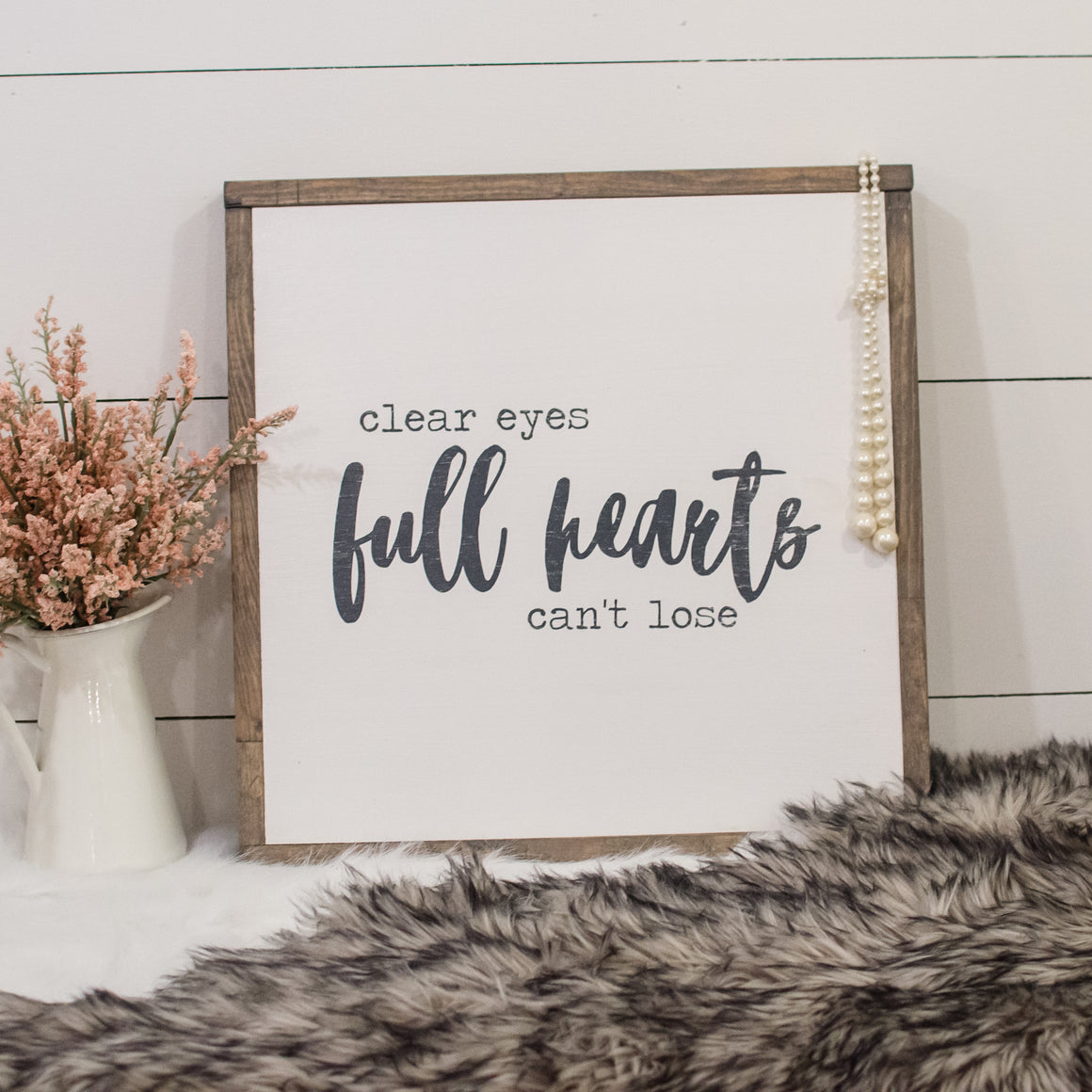 Clear Eyes Full Hearts | Wooden Sign - The Lemonade Stand