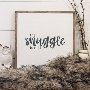 The Snuggle Is Real | Wooden Sign - The Lemonade Stand