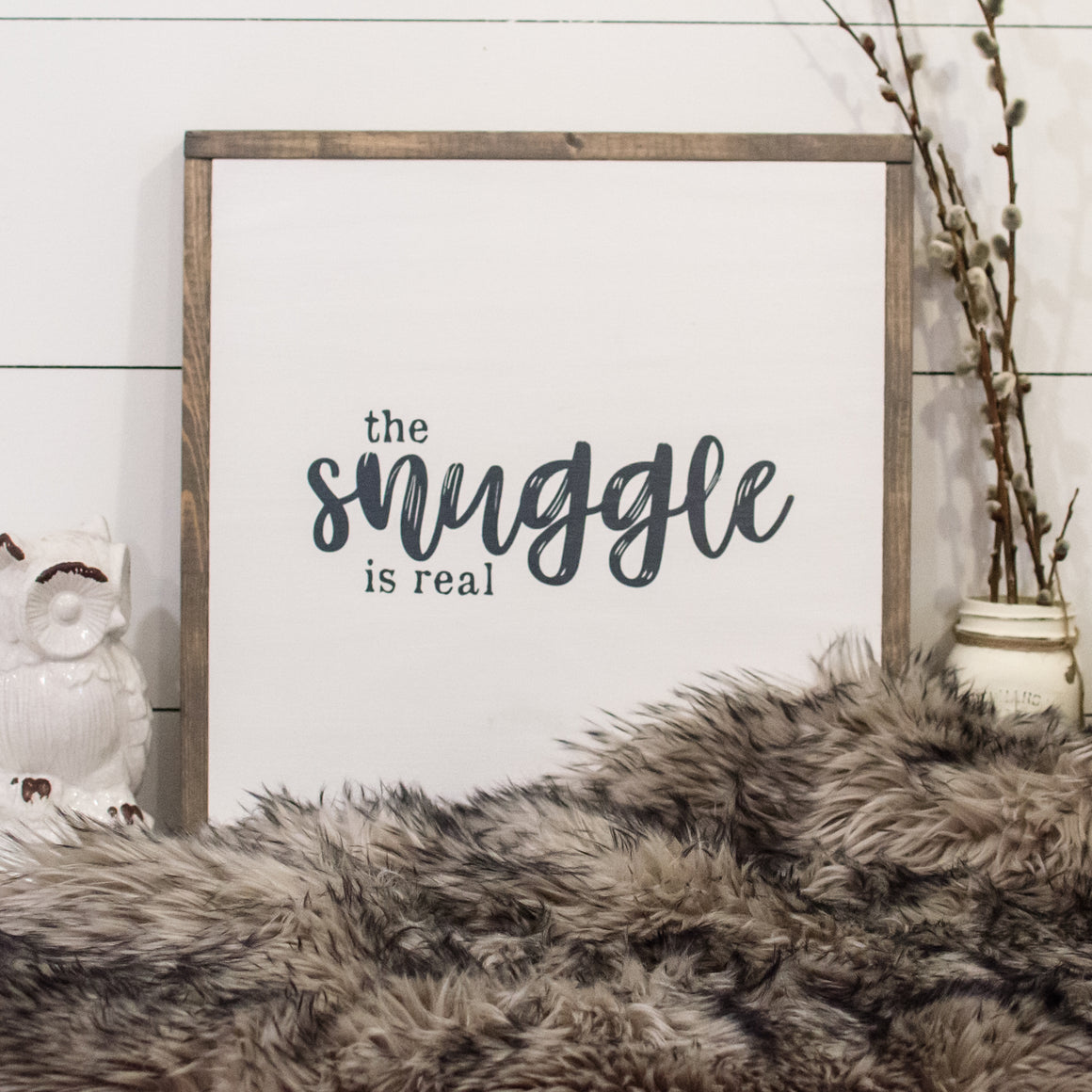 The Snuggle Is Real | Wooden Sign
