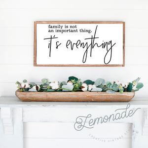 Family Is Not An Important Thing | Wooden Sign