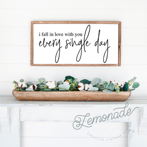 I Fall In Love With You | Wooden Sign