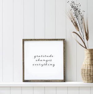 Gratitude Changes Everything | Wooden Sign