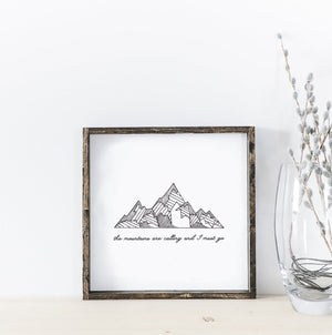 The Mountains Are Calling And I Must Go | Wooden Sign