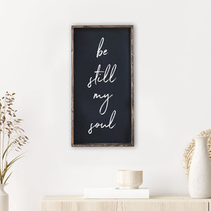 Be Still My Soul | Wooden Sign