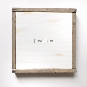 Love Is Us | Wooden Sign - The Lemonade Stand