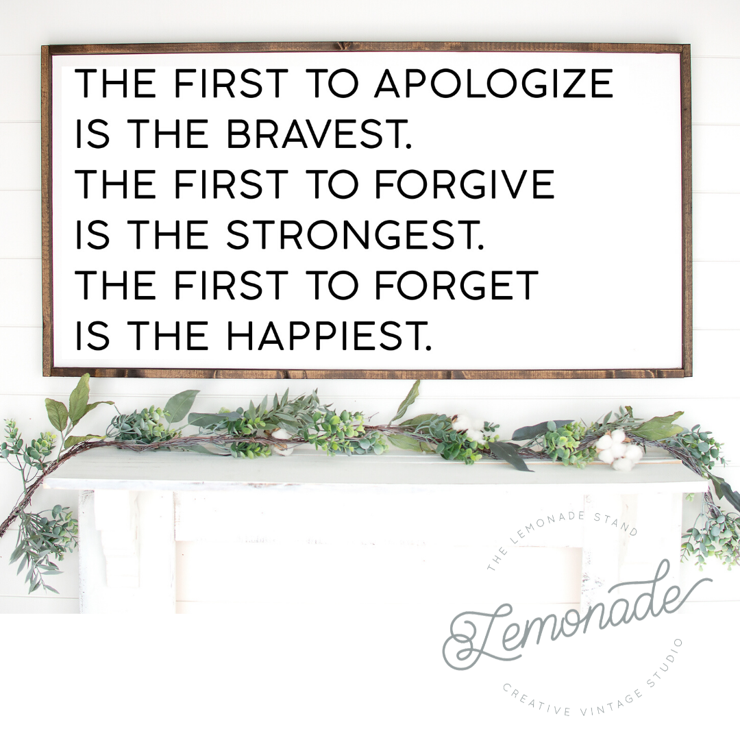 The First To Apologize | Wooden Sign
