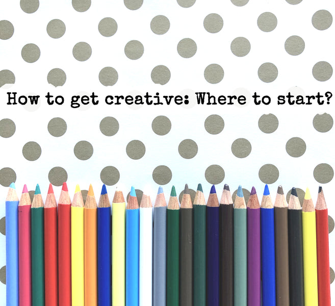 How to get creative: Where to start?