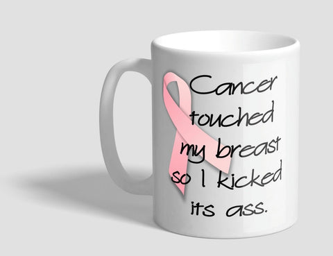 CANCER TOUCHED MY BREAST SO I KICKED ITS ASS MUG CAN ADD NAME CANCER SURVIVOR