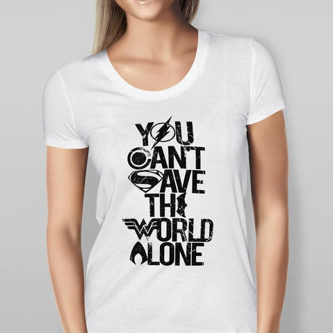 Justice League - You Can't Save The World Alone - All Black - White T-shirt Ladies