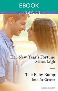 Her New Year's Fortune/The Baby Bump