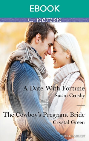 A Date With Fortune/The Cowboy's Pregnant Bride
