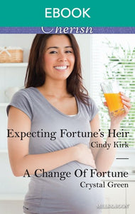 Expecting Fortune's Heir/A Change Of Fortune