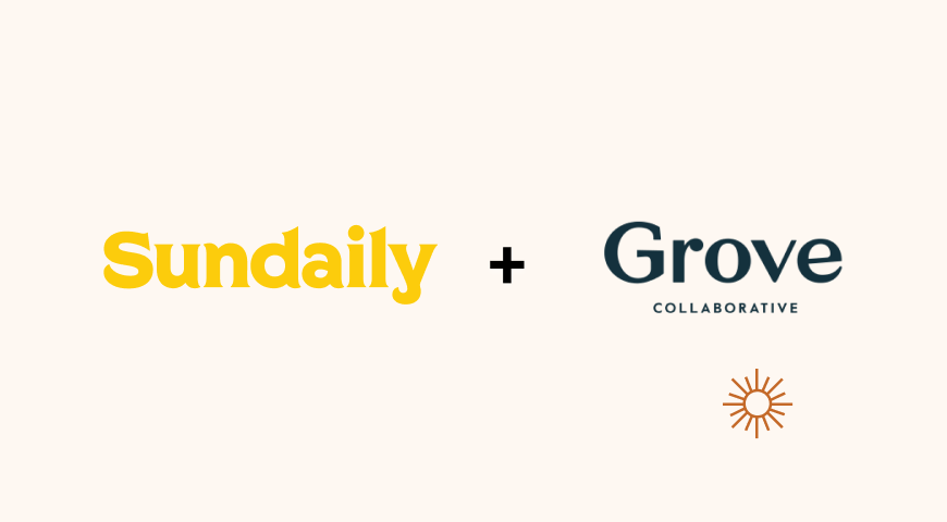 Big News! Sundaily Is Now Part of Grove Collaborative