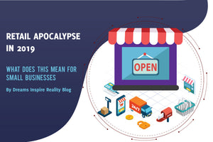 Retail Apocalypse in 2019 and What does this mean for Small Businesses