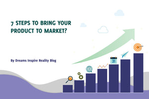 7 Steps to Bring your Product to Market?
