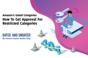Amazon's Gated Categories: How To Get Approved In Restricted Categories