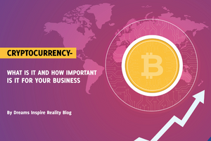 Cryptocurrency- What is it and How Important is it For Your Business