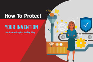 HOW TO PROTECT YOUR INVENTION