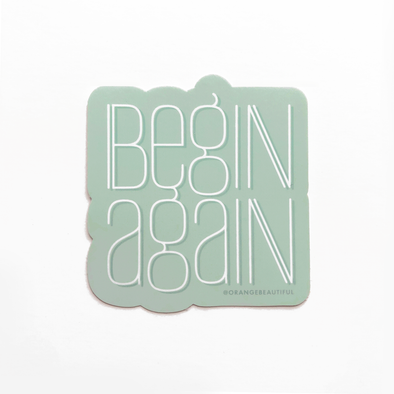 Begin Again Sticker