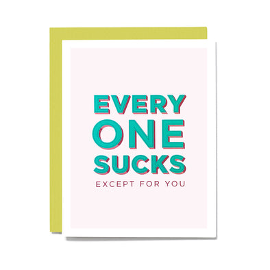 Everyone Sucks (Except For You) Card
