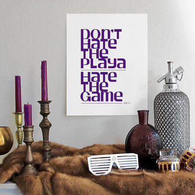Don't Hate the Playa / Ice T Print