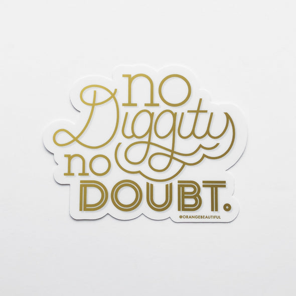 No Diggity No Doubt Sticker