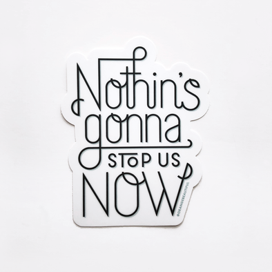 Nothin's Gonna Stop Us Now / Starship Sticker