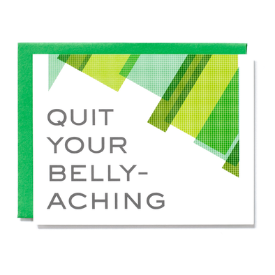 Quit Your Belly-Aching Card
