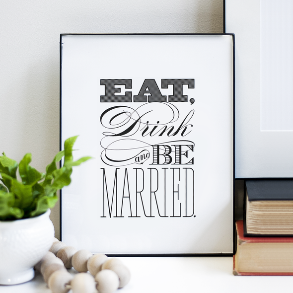 Eat Drink & Be Married Print