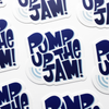 Pump Up the Jam Sticker