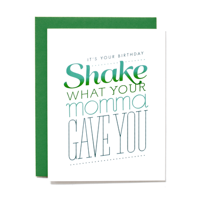 Shake What Your Momma Gave You Card
