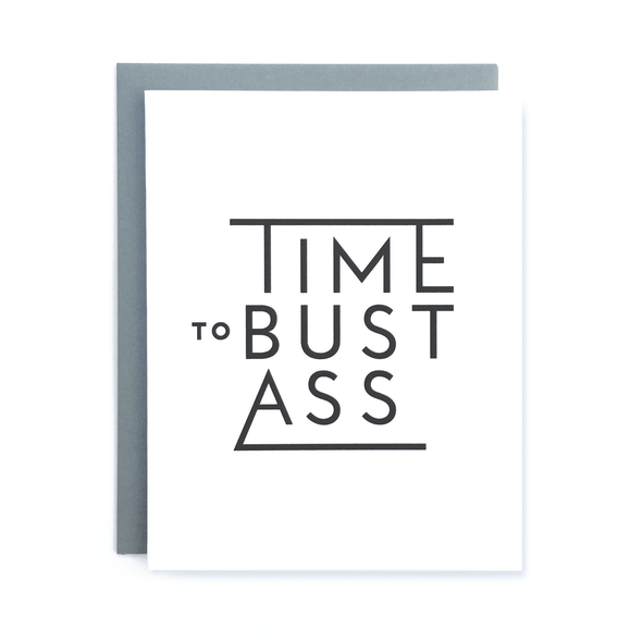 Time to Bust Ass Card
