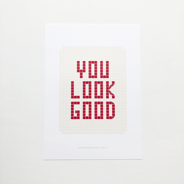 You Look Good Print