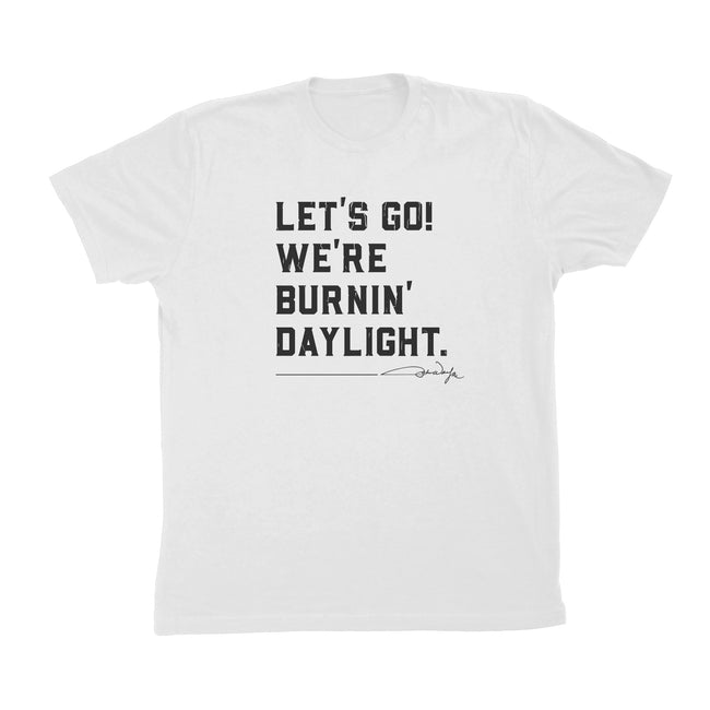 Burning Daylight Quote Tee