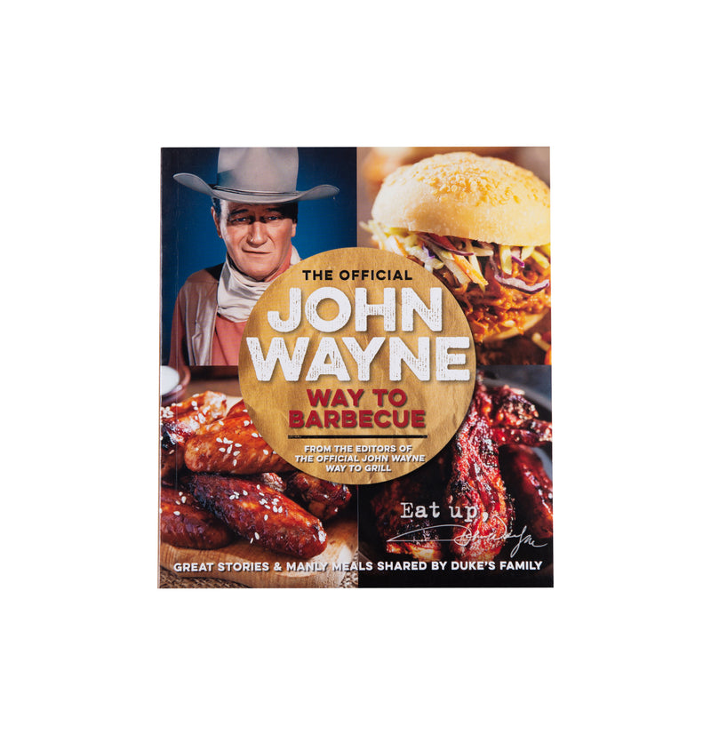 The Official John Wayne Way to BBQ