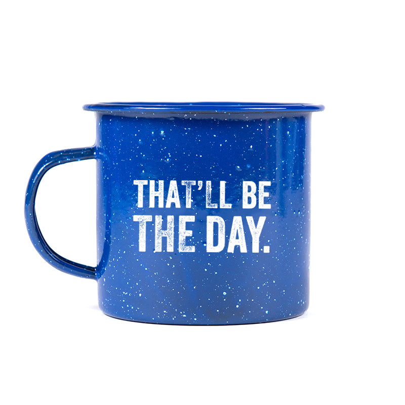 That'll Be the Day Tin Mug
