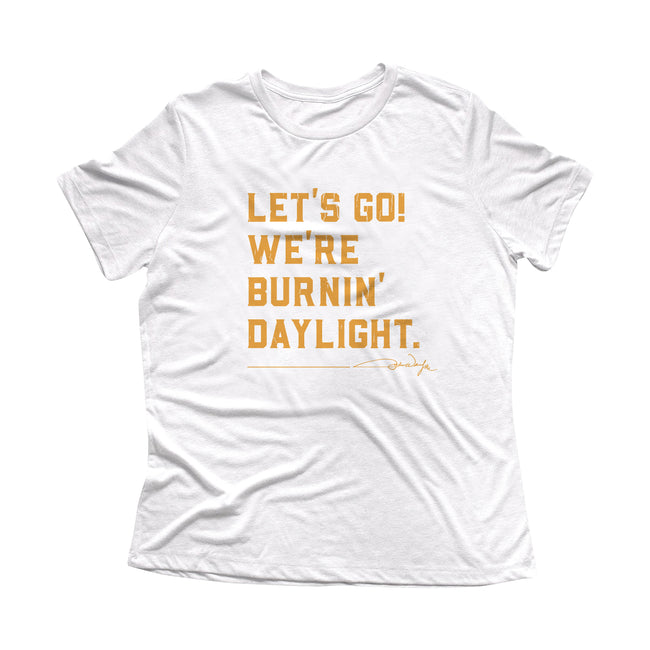 Women's Burning Daylight Quote Tee