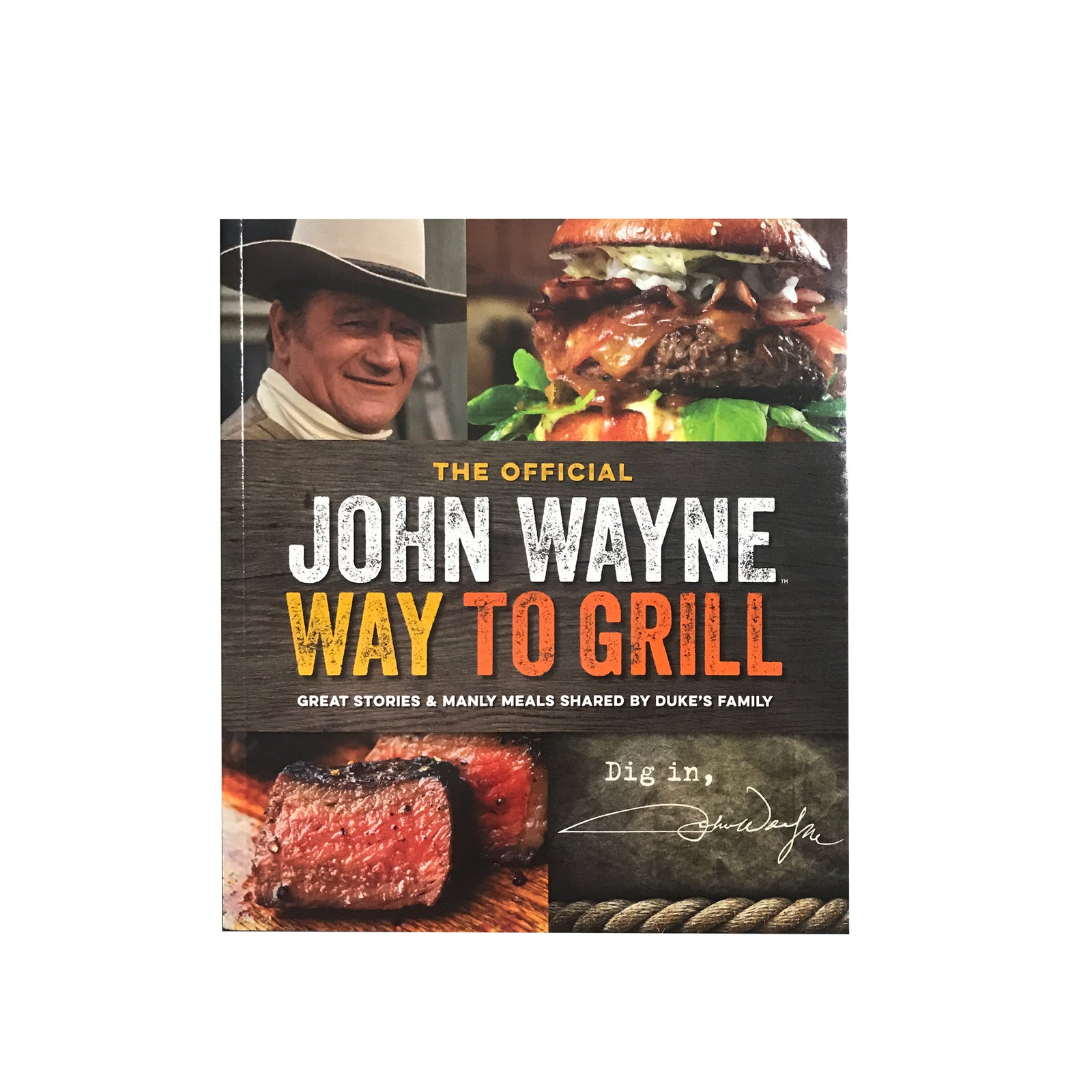 Official John Wayne John Wayne Way To Grill Cookbook