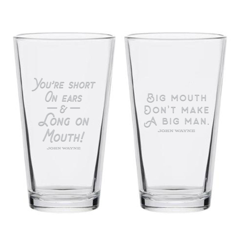 Big Mouth & You're Short On Ears Quote Pint Glass Series #9