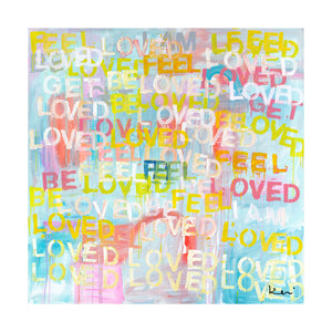 Feel Loved Art Print