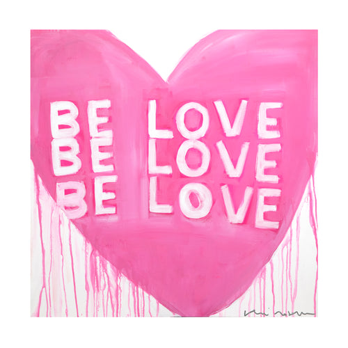 Love Be Love Be Love Art Print